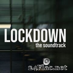 - Lockdown (The Soundtrack) (2021) FLAC