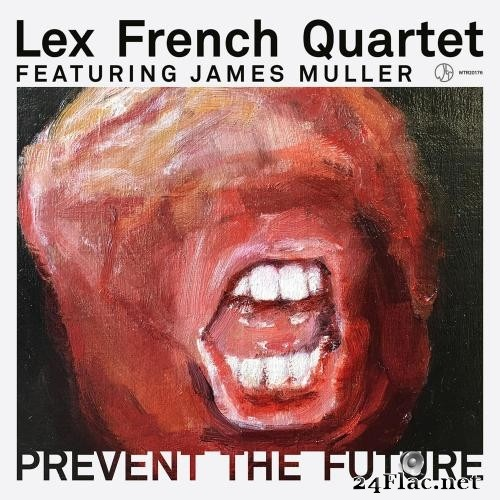Lex French Quartet (feat. James Muller, Lyndon Gray, Angus Mason) - Prevent The Future (EP) (2017) Hi-Res