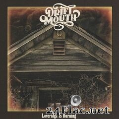 Drift Mouth - Loveridge Is Burning (2020) FLAC