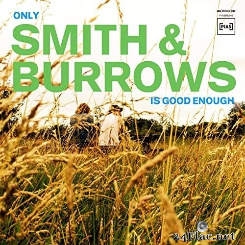 Smith & Burrows - Only Smith & Burrows Is Good Enough (2021) Hi-Res