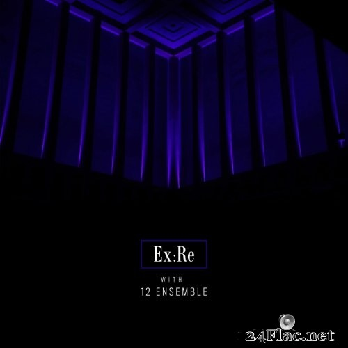 Ex:Re & Josephine Stephenson - Ex:Re with 12 Ensemble (2021) Hi-Res