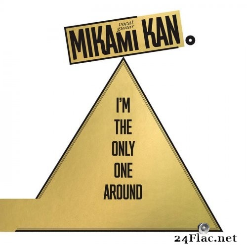 Kan Mikami - I'm The Only One Around (2021) Hi-Res