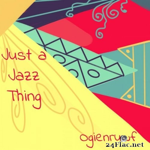 Ogienruwf - Just a Jazz Thing (2020) Hi-Res