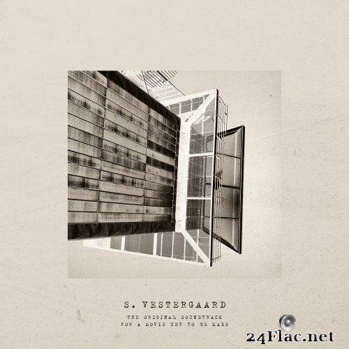 S. Vestergaard - The Original Soundtrack For A Movie Yet To Be Made (2021) Hi-Res