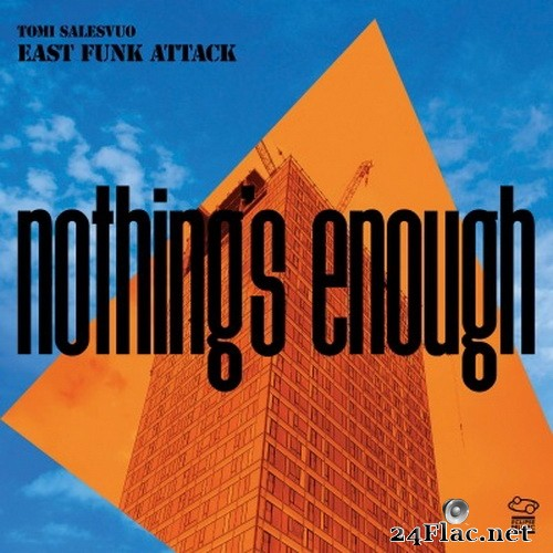 Tomi Salesvuo East Funk Attack - Nothing´s Enough (2021) Hi-Res