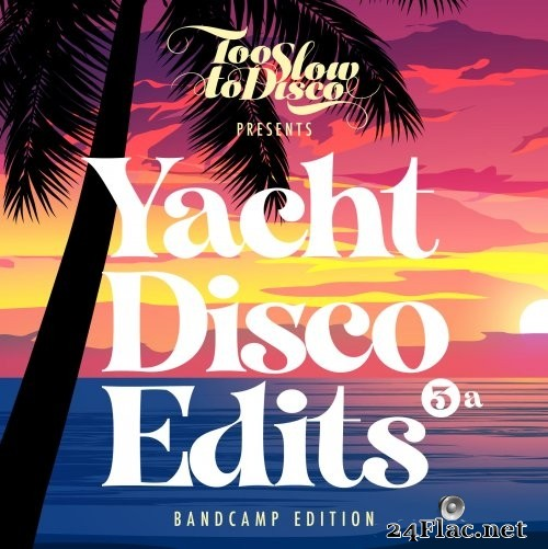 TSTD Edits / DJ Supermarkt - Too Slow To Disco - Yacht Disco Edits Vol. 3a (2021) Hi-Res