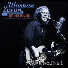 Warren Zevon - Trouble In Mind (Live 1988) (2021) FLAC