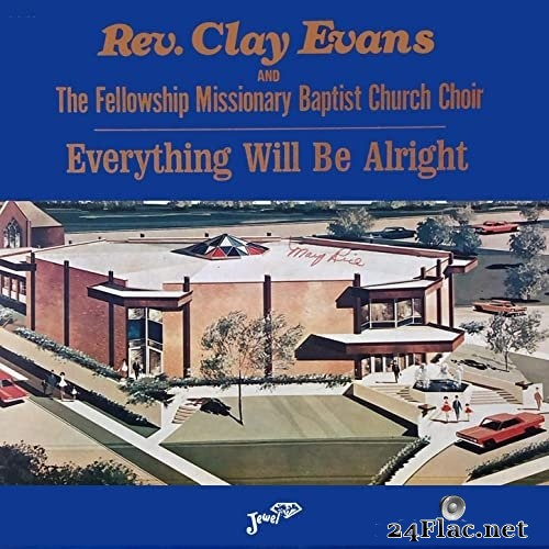 Rev. Clay Evans, The Fellowship Missionary Baptist Church Choir - Everything Will Be Alright (1979/2021) Hi-Res