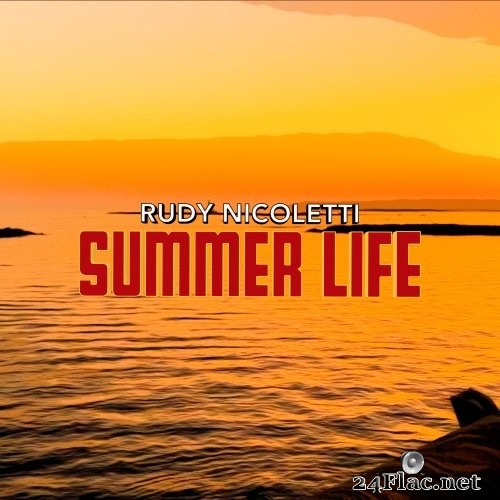 Rudy Nicoletti - Summer Life Remixed (2020/2021) Hi-Res