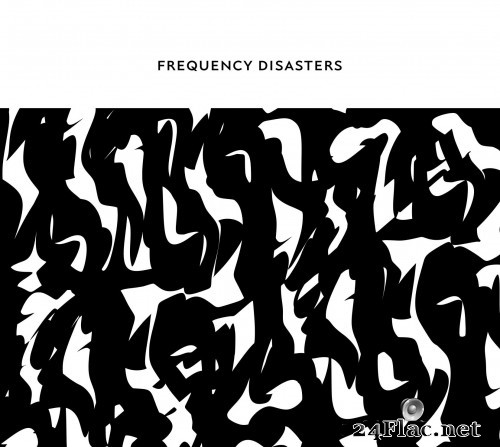 Frequency Disasters - Frequency Disasters (2020) Hi-Res