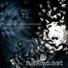 5 Billion In Diamonds - Divine Accidents (2020) FLAC
