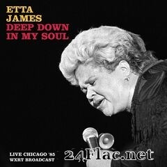 Etta James - Deep Down In My Soul (Live Chicago '85) (2021) FLAC