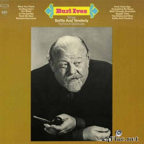 Burl Ives - Sings Softly and Tenderly Hymns and Spirituals (1969) Hi-Res