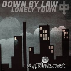 Down By Law - Lonely Town (2021) FLAC