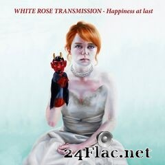 White Rose Transmission - Happiness at Last (2020) FLAC