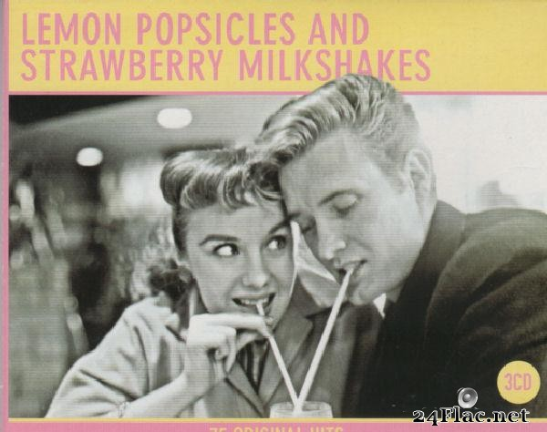 VA - Lemon Popsicles & Strawberry Milkshakes (2009) [FLAC (tracks + .cue)]