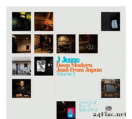 VA - J Jazz Volume 3: Deep Modern Jazz from Japan (2021) [FLAC (tracks)]