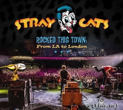 Stray Cats - Rocked This Town: From LA To London (2020) [FLAC (tracks + .cue)]