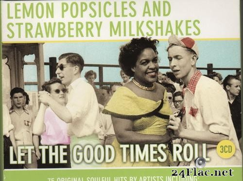 VA - Lemon Popsicles & Strawberry Milkshakes - Let The Good Times Roll (2011) [FLAC (tracks + .cue)]