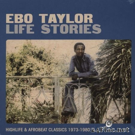 Ebo Taylor - Life Stories: Highlife & Afrobeat Classics 1973-1980 (2 CD) (2011) FLAC (tracks+.cue)