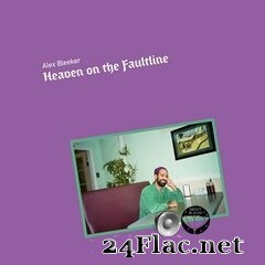 Alex Bleeker - Heaven on the Faultline (2021) FLAC