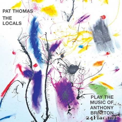 Pat Thomas & The Locals - Play the Music of Anthony Braxton (2021) Hi-Res