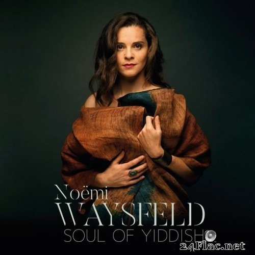 Noëmi Waysfeld - Soul of Yiddish (2021) Hi-Res