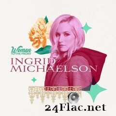 Ingrid Michaelson - Women To The Front: Ingrid Michaelson EP (2021) FLAC