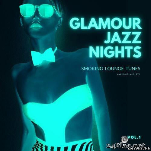 VA - Glamour Jazz Nights (Smoking Lounge Tunes), Vol. 1 (2020) [FLAC (tracks)]