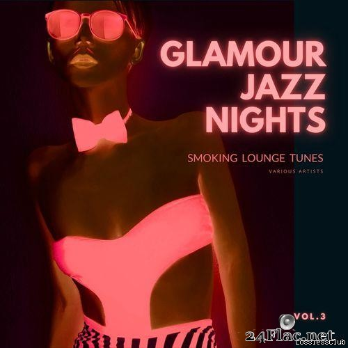 VA - Glamour Jazz Nights (Smoking Lounge Tunes), Vol. 3 (2021) [FLAC (tracks)]