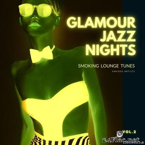 VA - Glamour Jazz Nights (Smoking Lounge Tunes), Vol. 2 (2021) [FLAC (tracks)]