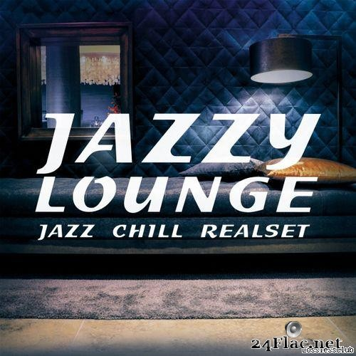 VA -Jazzy Lounge (Jazz Chill Realset) (2018) [FLAC (tracks)]