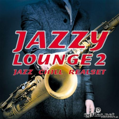VA -Jazzy Lounge 2 (Jazz Chill Realset) (2018) [FLAC (tracks)]