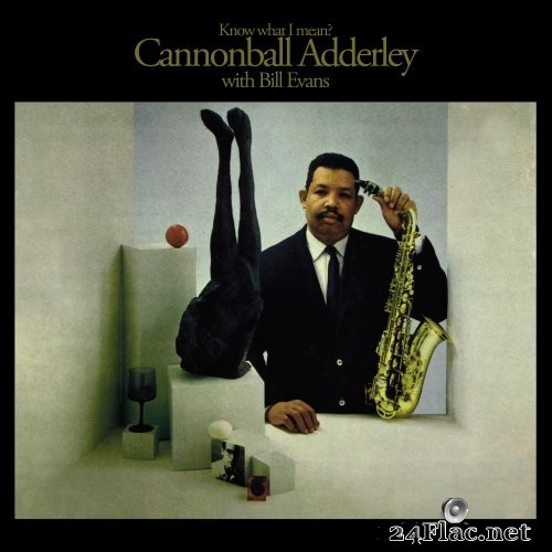 Cannonball Adderley & Bill Evans - Know What I Mean? (1961/2021) Hi-Res
