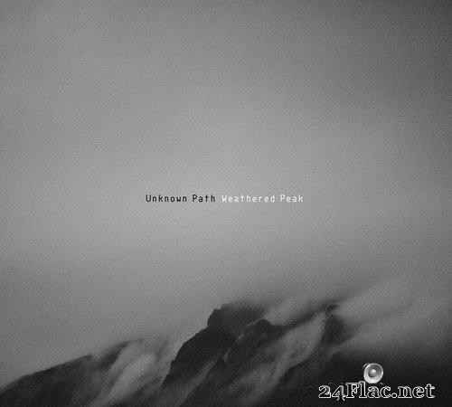 Unknown Path - Weathered Peak (2021) [FLAC (tracks)]