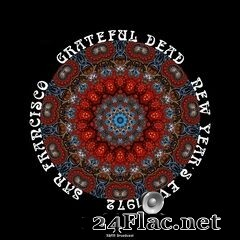 Grateful Dead - NYE In San Francisco (Live 1972) (2021) FLAC