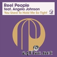 Reel People - You Used To Hold Me So Tight (Remastered) (2021) FLAC
