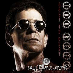 Lou Reed - Dust to Dust (Live 1992) (2021) FLAC