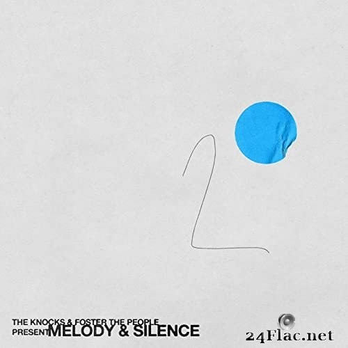 The Knocks, Foster The People - Melody & Silence (2021) Hi-Res