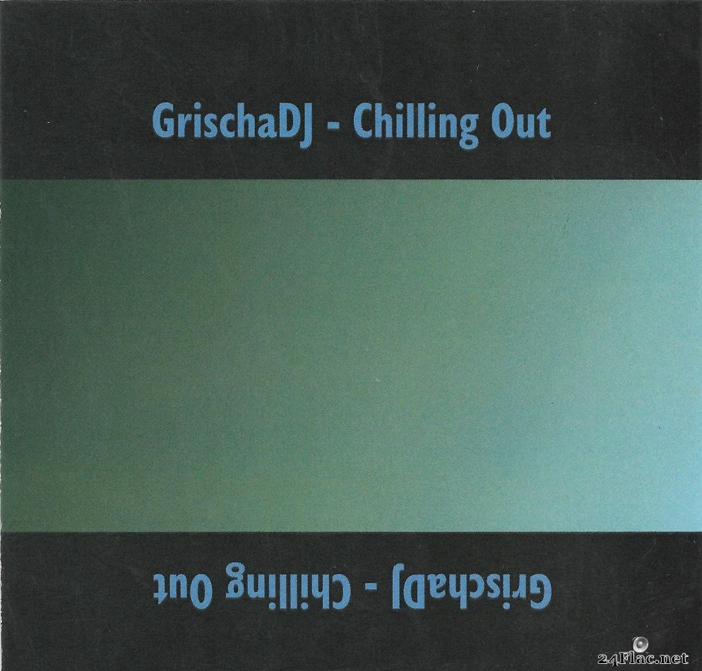 GrischaDJ - Chilling Out (2021) [FLAC (tracks + .cue)]