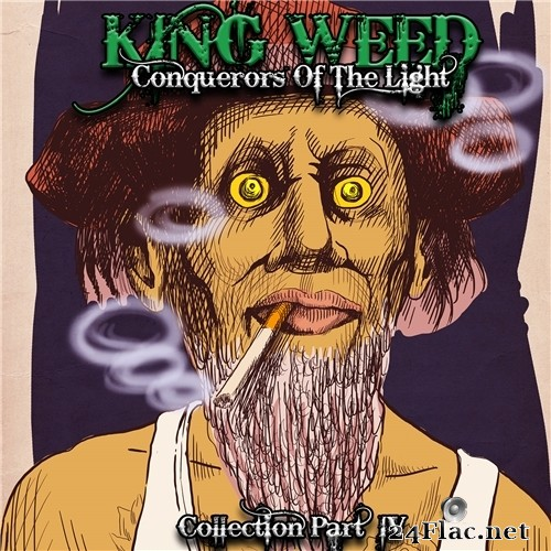 King Weed - Conquerors Of The Light ''collection Part IV'' (2021) Hi-Res
