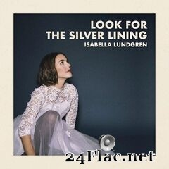 Isabella Lundgren - Look for the Silver Lining (2021) FLAC
