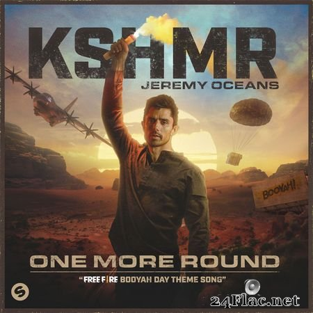 KSHMR, Jeremy Oceans - One More Round (Free Fire Booyah Day Theme Song) (2020) FLAC