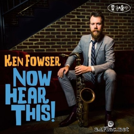 Ken Fowser - Now Hear This! (2017) Hi-Res