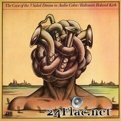 Rahsaan Roland Kirk - The Case of the 3 Sided Dream in Audio Color (2021) FLAC