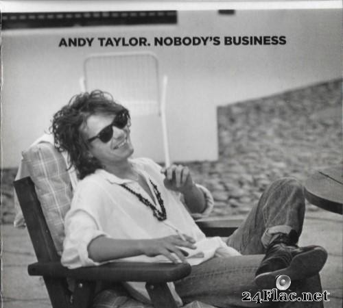 Andy Taylor - Nobody's Business (Limited Edition) (2020) [FLAC (tracks + .cue)]
