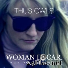 Thus Owls - Woman In Car. (The Soundtrack) (2020) FLAC