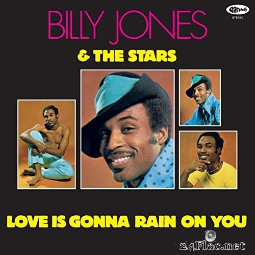 Billy Jones & The Stars - Love Is Gonna Rain On You (Remastered / Expanded Edition) (1970/2021) Hi-Res