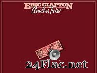 Eric Clapton - Another Ticket (1981) [FLAC (tracks)]