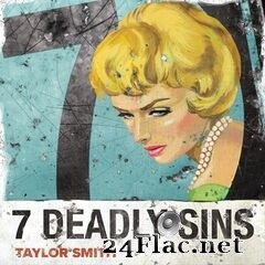 Taylor Smith - 7 Deadly Sins (2021) FLAC